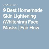 9 Best Homemade Skin Lightening (Whitening) Face Masks | Fab How #Skinwhiteningproducts