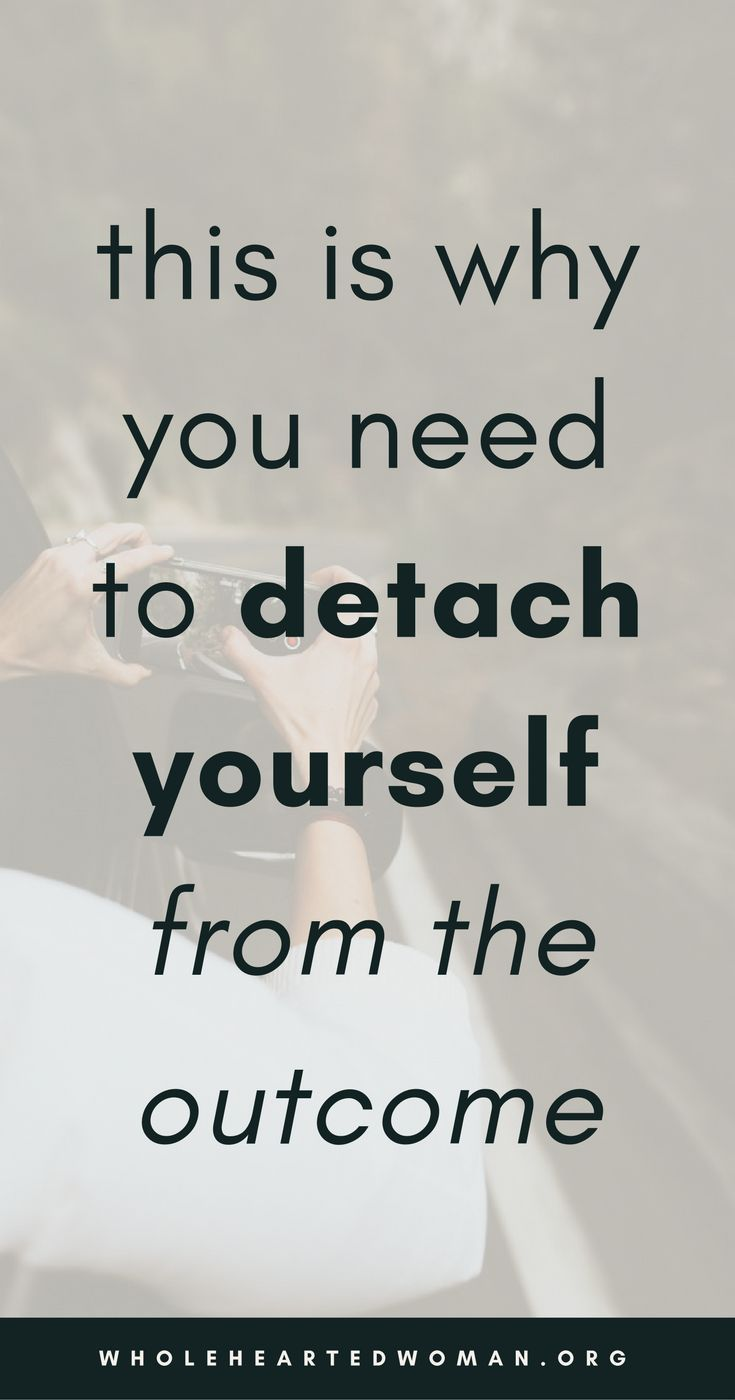This Is Why You Need To Detach Yourself From The Outcome | Why You Need To Stop Seeking Outside Approval | The Only Approval You Need Is Yours | Advice For Millennials | Self-Awareness | Personal Growth & Development | Mindfulness | Mindset | Wholehearted Woman | #selfdiscovery | #personalgrowth | #selfhelp