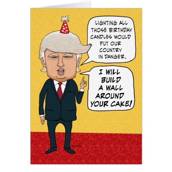 Funny Birthday: Donald Trump Builds a Cake Wall Card -  This funny birthday cake features a guy who looks suspiciously like Donald Trump, pledging to build a wall around the... #custom #USA Americana themed  #gift #card design by #chuckink - #card #funnydonaldtrumpbirthdaycard #funnydonaldtrumpcartoon #humorous #presidentialcampaignbirthday #buildawallbirthday #funnybirthdaycandles #politicalhumorbirthday