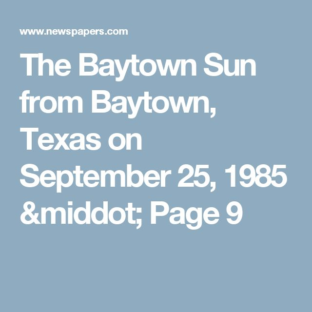 The Baytown Sun from Baytown, Texas on September 25, 1985 · Page 9