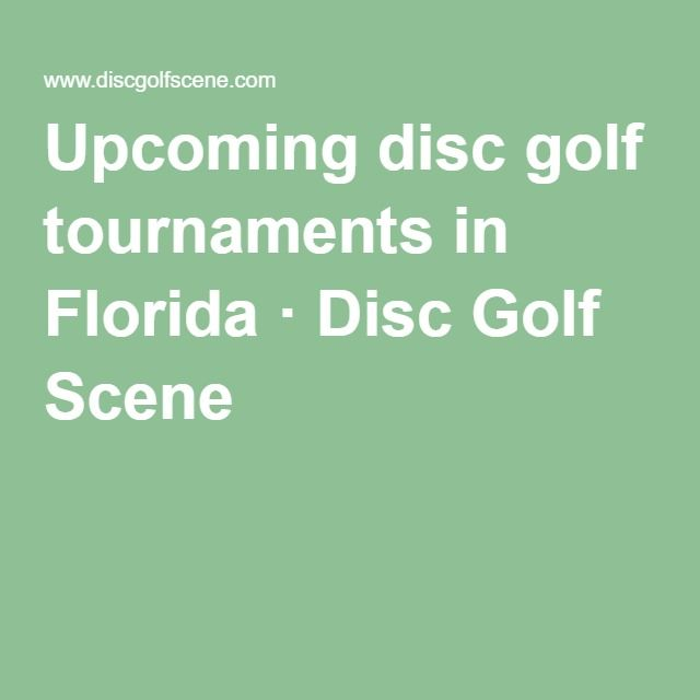 Upcoming disc golf tournaments in Florida · Disc Golf Scene