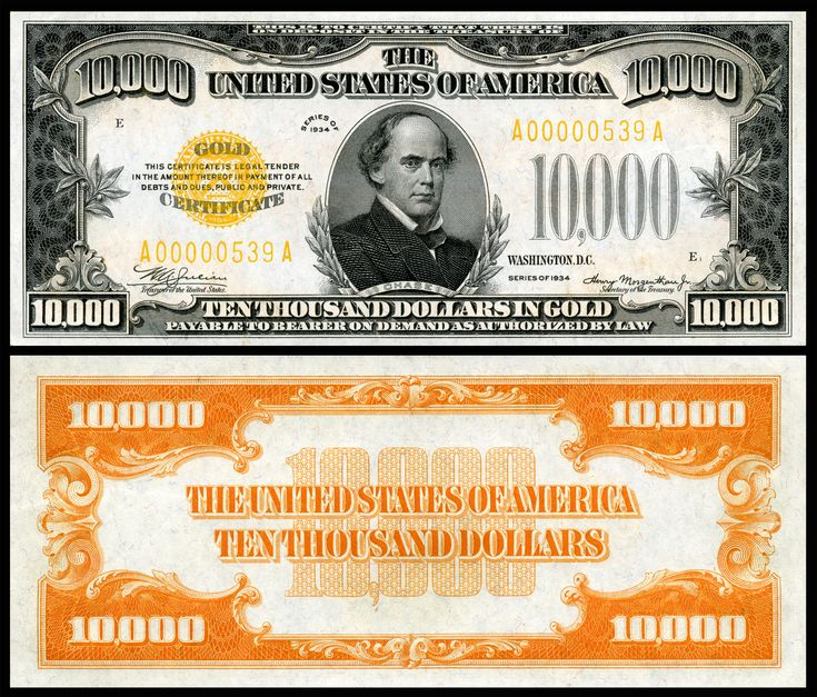 A 1934-series gold certificate in the denomination of $10,000. This bill depicts Salmon P. Chase and was signed by Henry Morgenthau, Jr. and W.A. Julian. This denomination was never released to the public and does not exist outside of United States government institutional collections.