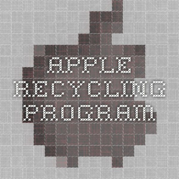 Apple Recycling Program, to send old computers, iphones, etc!