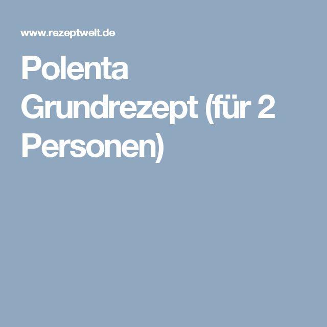 Polenta Grundrezept (für 2 Personen)