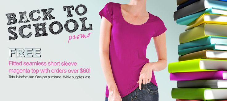 Back to School Promo.  FREE fitted seamless short sleeve magenta top with orders over $60!