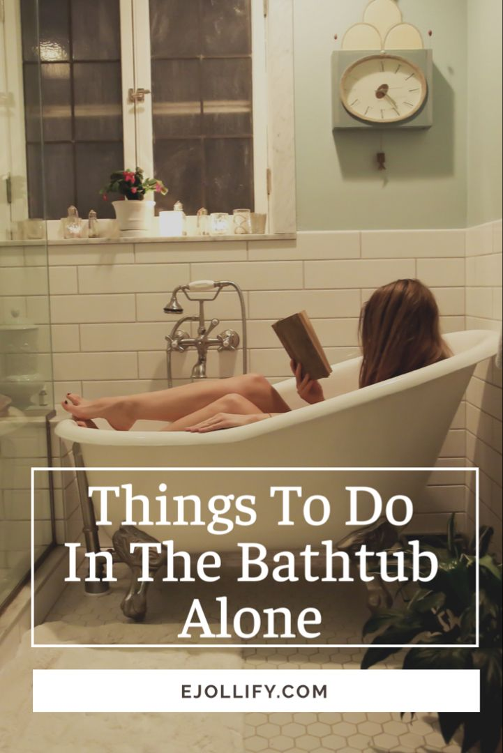 9 Things To Do In The Bathtub Alone Awesome Ideas In 2020 Relaxing Things To Do Stuff To Do Things To Do