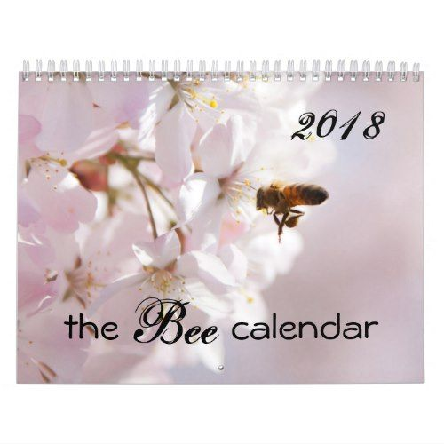 The Bee Calendar 2018 Honey and Bumble Bees - quote pun meme quotes diy custom