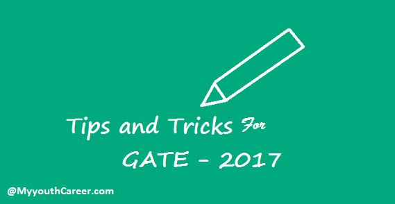 GATE Exam 2017 Tips And Tricks for all students who are going to start their preparations for GATE exam 2017. Start preparation with tips of GATE exam 2017