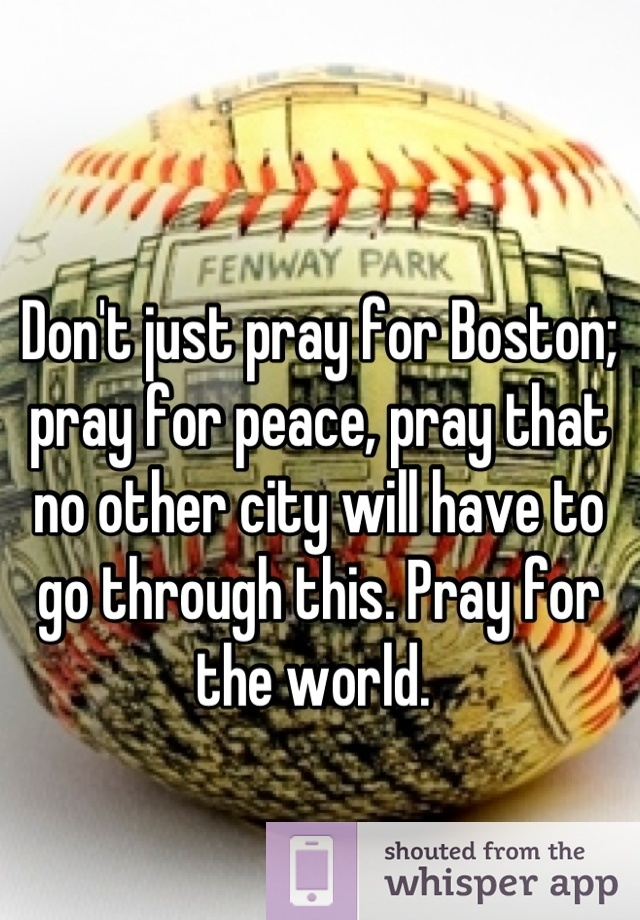 Don't just pray for Boston