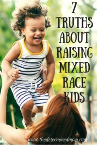 7 TRUTHS about raising mixed race kids.  Biracial children are truly different in some ways than other kids.  This article highlights those differences and gives first time parents great insights.