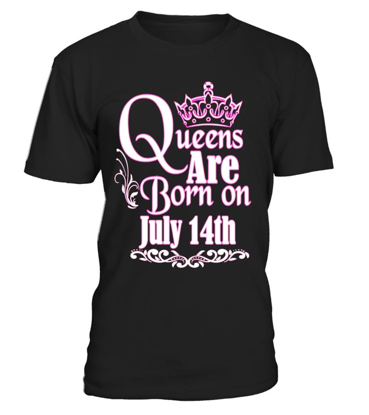 QUEENS ARE BORN ON JULY 14TH FUNNY BIRTHDAY T-SHIRT Special Offer, not available in shops  Comes in a variety of styles and colours  Buy yours now before it is too late!  Secured payment via Visa / Mastercard / Amex / PayPal ------------------------------------------------------------------------------------------------------ 14 july celebrations paris, Bastille Day,14 july france,	14 july 2017,14 july celebrations