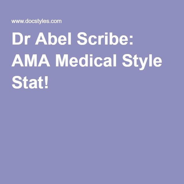 Dr Abel Scribe: AMA Medical Style Stat!
