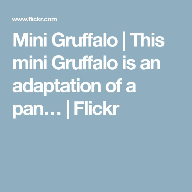 Mini Gruffalo   This mini Gruffalo is an adaptation of a pan…   Flickr