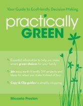 Practically Green: Your Guide to Ecofriendly Decision-Making  By Micaela Preston