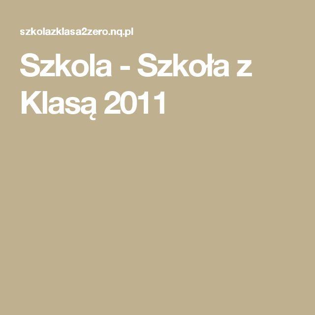 Szkola - Szkoła z Klasą 2011