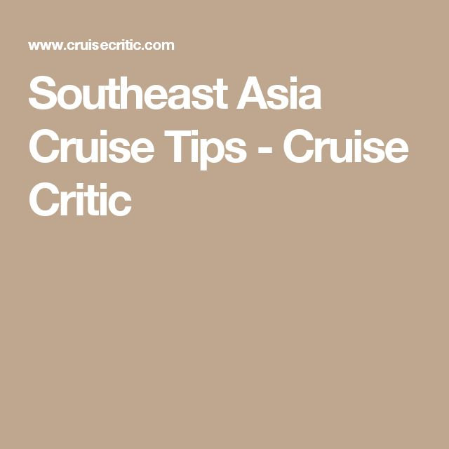 Southeast Asia Cruise Tips - Cruise Critic