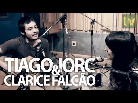 "TIAGO IORC & CLARICE FALCÃO // ""Na Rua, Na Chuva, Na Fazenda"""
