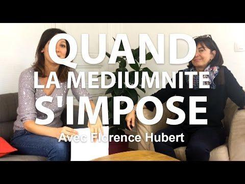 "Florence Hubert : ""Quand la mediumnité s'impose"" - YouTube"