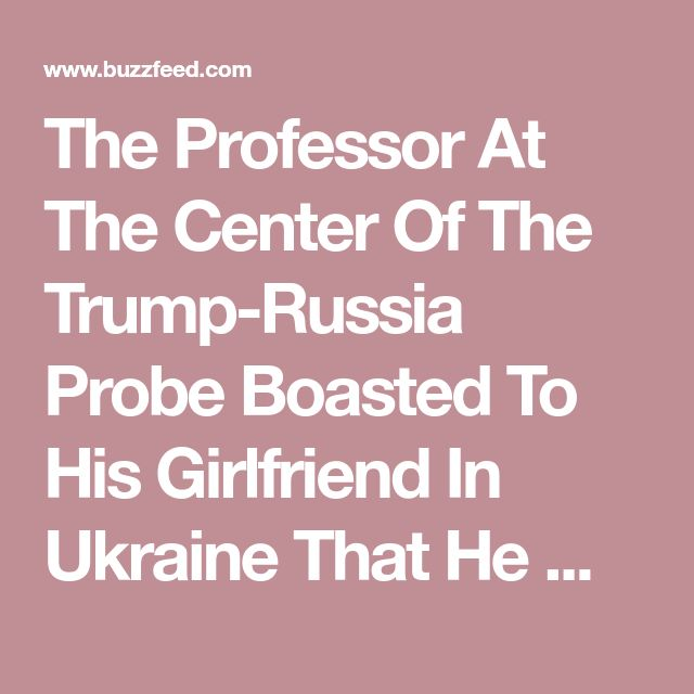 The Professor At The Center Of The Trump-Russia Probe Boasted To His Girlfriend In Ukraine That He Was Friends With Russian Foreign Minister Sergey Lavrov