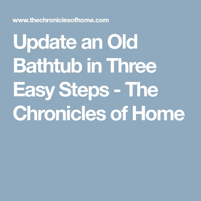 Update an Old Bathtub in Three Easy Steps - The Chronicles of Home