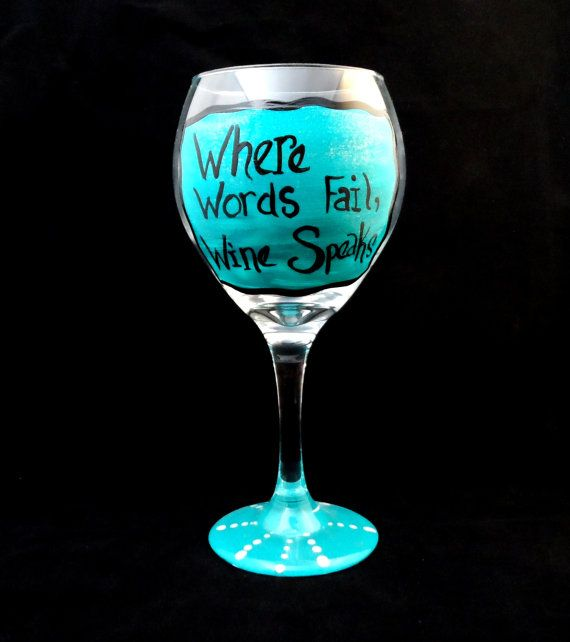 HAND PAINTED GLASSWARE Where Words Fail Wine by AGlassofHarmony, $15.00