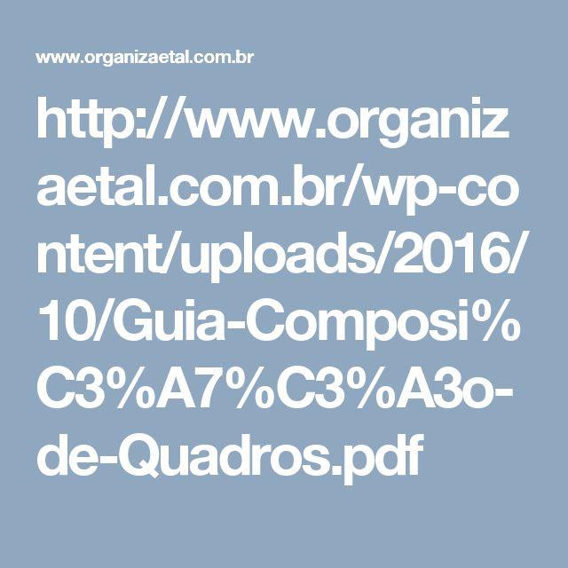 http://www.organizaetal.com.br/wp-content/uploads/2016/10/Guia-Composi%C3%A7%C3%A3o-de-Quadros.pdf
