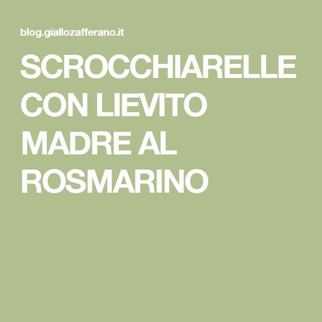 SCROCCHIARELLE CON LIEVITO MADRE AL ROSMARINO