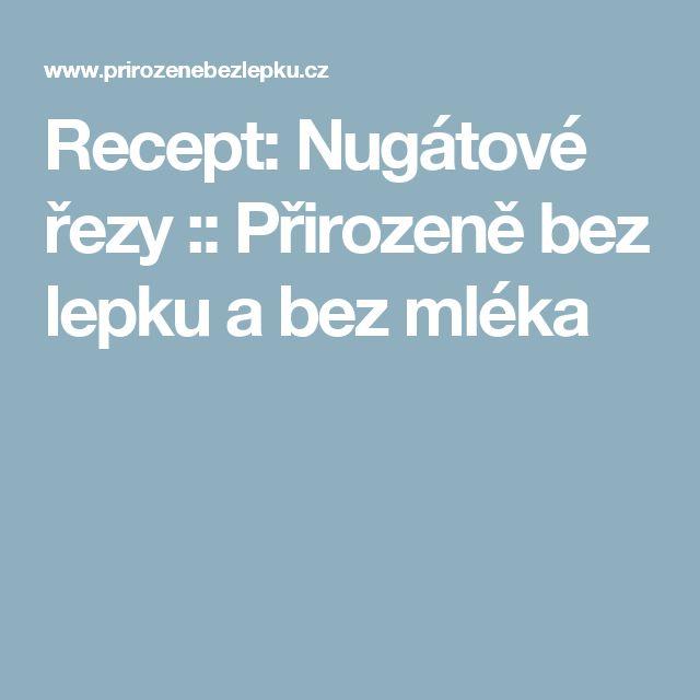 Recept: Nugátové řezy :: Přirozeně bez lepku a bez mléka