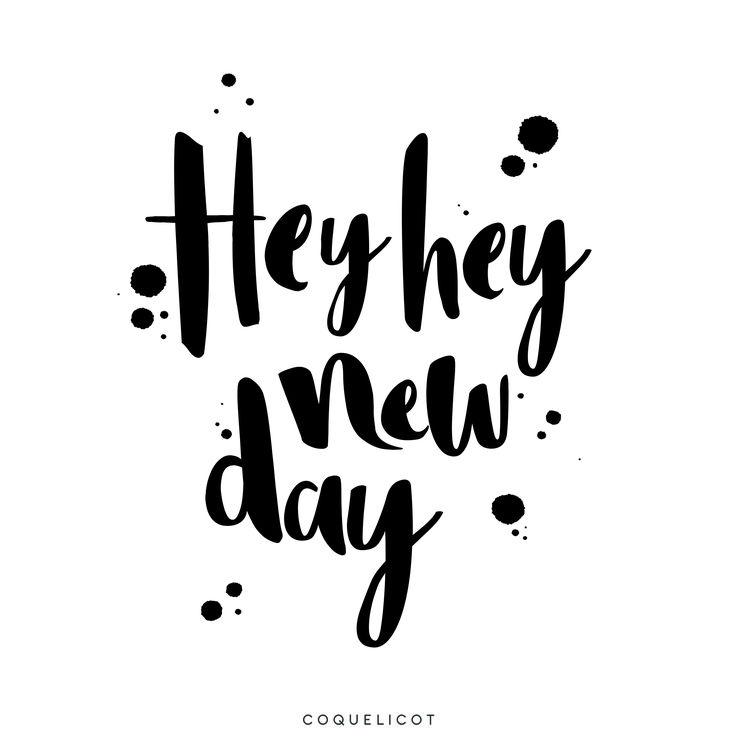 Hey hey new day  | Coquelicot