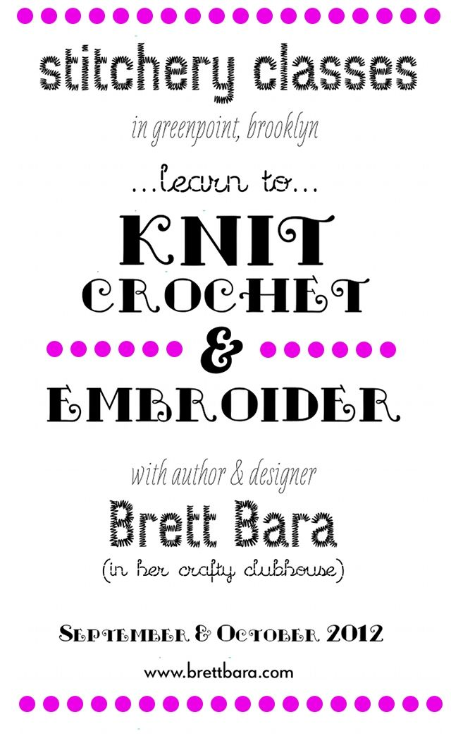 Knitting, crochet & embroidery classes in my home studio! Sign up at www.brettbara.com.: Crafts Ideas, Embroidery Class, Home Studios