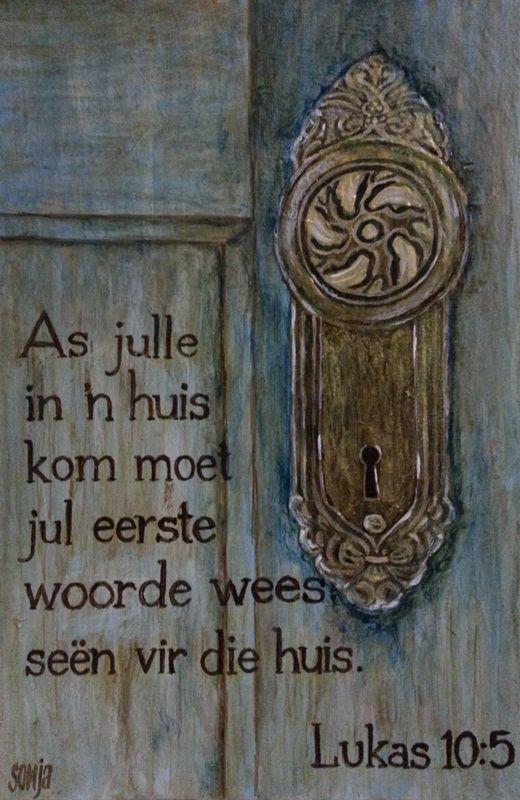 """Teks - Luk 10:5 """"Seën hierdie huis..."""" #Afrikaans  - #Scripture Art by Sonja Peacock"""
