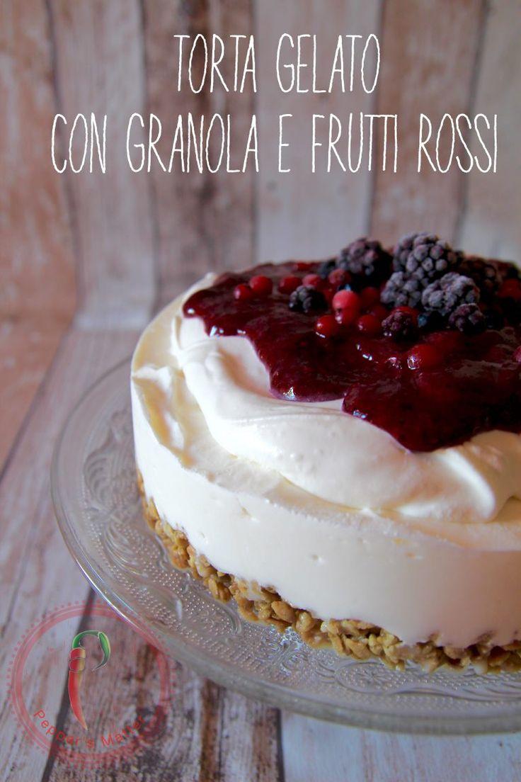 Torta Gelato con Granola e Frutti Rossi