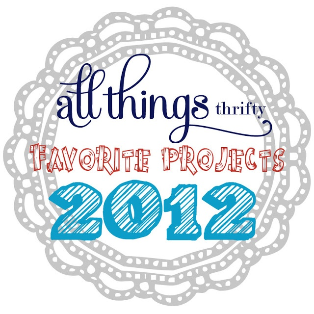 Favorite projects from 2012 at All Things Thrifty!