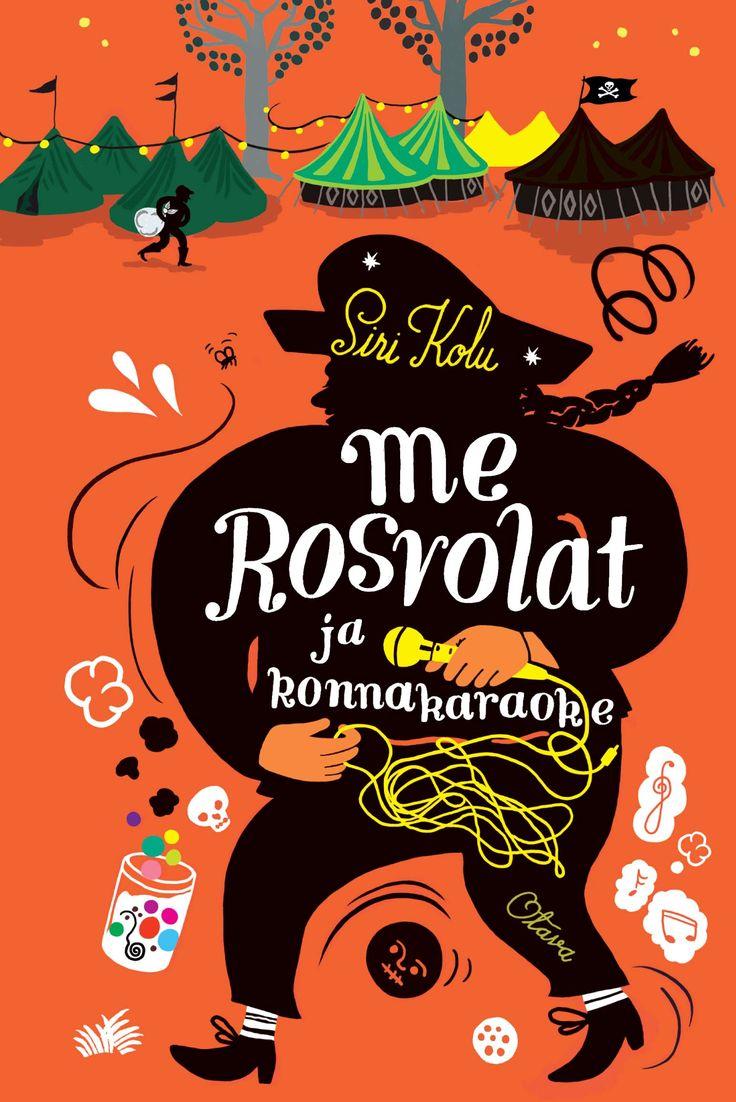 Title: Me Rosvolat ja konnakaraoke   Author: Siri Kolu   Designer: Tuuli Juusela