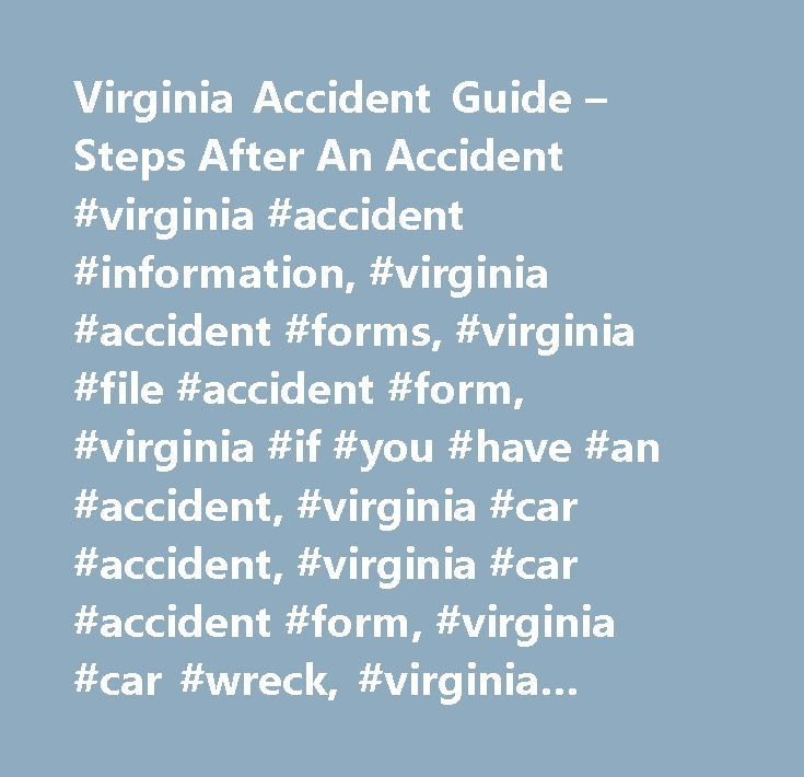 Virginia Accident Guide – Steps After An Accident #virginia #accident #information, #virginia #accident #forms, #virginia #file #accident #form, #virginia #if #you #have #an #accident, #virginia #car #accident, #virginia #car #accident #form, #virginia #car #wreck, #virginia #report #car #accident…
