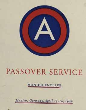 "Passover Haggadah, US 3rd Army, Munich, Germany, 1946. In 1946, under the auspices of the US Army, a special Passover seder was convened in Munich that included many Jewish Holocaust survivors. A special, non-traditional supplement to the Haggadah was printed for the occasion, its frontispiece announcing: ""We were slaves to Hitler in Germany. . . ."" This is the cover of that Haggadah, featuring the insignia of the United States 3rd Army. (Jewish Virtual Library)"