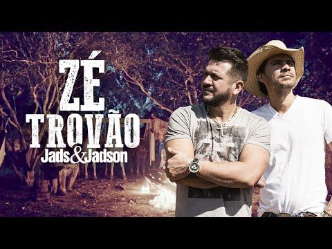 Jads & Jadson - Zé Trovão (CLIPE OFICIAL) - YouTube                                                                                                                                                                                 Mais