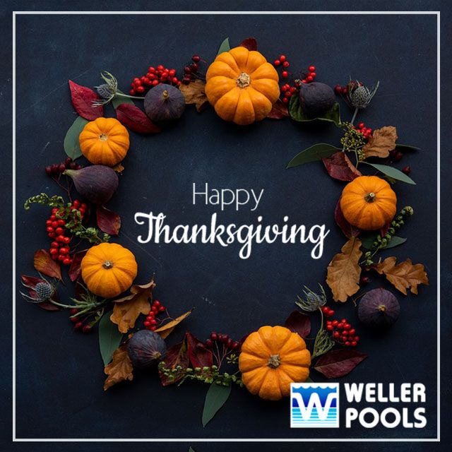 Happy Thanksgiving From Your Local Pool Constructors Have A Great Thanksgiving Dinner Everyone Thanksgiving Wishes Thanksgiving Images Thanksgiving Pictures