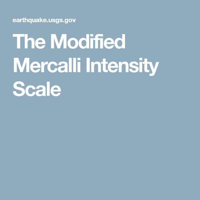The Modified Mercalli Intensity Scale