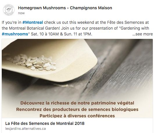 "https://www.linkedin.com/company/27159552/admin/updates/  If you're in #Montreal check us out this weekend at the Fête des Semences at the Montreal Botanical Garden! Join us for our presentation of ""Gardening with #mushrooms"" Sat. 10 à 10AM & Sun. 11 at 1PM."