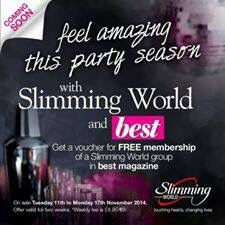 Last of the party season offers for Slimming World - FREE membership in this week's Best magazine hitting shops today Tuesday 11/11/14 and there for 2 weeks. Being along to Da Vincis Mon 3.30, 5.30, 7.30 or Tues and Thur 9.30.