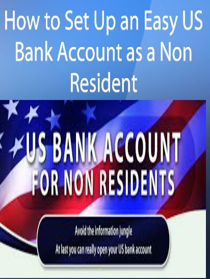 """How to Set Up an Easy US Bank Account as a Non Resident Learn How To Own a USA Bank Account as a Non - US Resident.Features: .- 100% Legal account in a HIGH ranked US bank- Free MasterCard Debit Card to withdrawal your money with any world wide ATM machine .  Works with Clickbank , 2CheckOut , Amazon and other online Payment processors No SSN ' Social Security ID """" . No USA address Required Non US Residents are accepted - Just a copy of your PASSPORT or national ID .My guide teaches ..."""