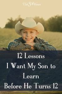 12 Lessons I Want Our Son to Learn Before He Turns 12 - Club 31 Women