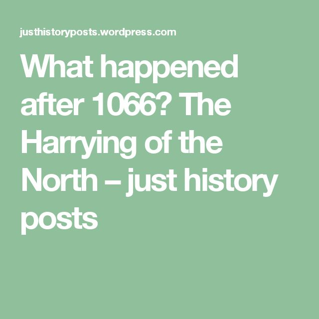 What happened after 1066? The Harrying of the North – just history posts