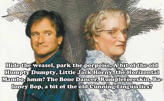 20 Euphegenia Doubtfire Quotes To Celebrate The 20th Anniversary Of 'Mrs. Doubtfire' - Awesomeness. Sheer awesomeness.