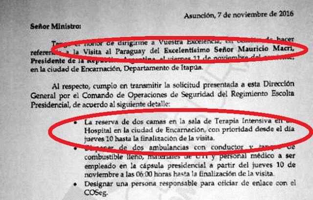 #MACRIENTERAPIA: SE VA A OPERAR DEL CORAZON A PARAGUAY? QUE LE PASA A MACRI?    LA MISTERIOSA RESERVA DE UNA TERAPIA INTENSIVA PARA MACRI EN PARAGUAY [Sin Censura] tuvo acceso a una llamativa solicitud del equipo de seguridad presidencial a las autoridades paraguayas en ocasión de la visita a realizarse por parte del Presidente Argentino en el día de mañana 11-11-2016. en el que se detalla el pedido de 2 (dos) camas de terapia intensiva y 2 (dos) ambulancias equipadas para emergencias…