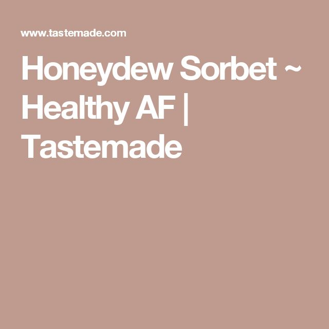 Honeydew Sorbet ~ Healthy AF | Tastemade
