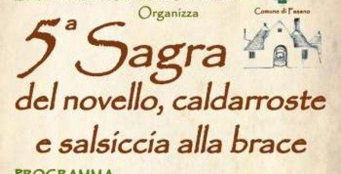 17 nov. Fasano (Br) 5^sagra del Novello Caldarroste e Salsiccia alla Brace.