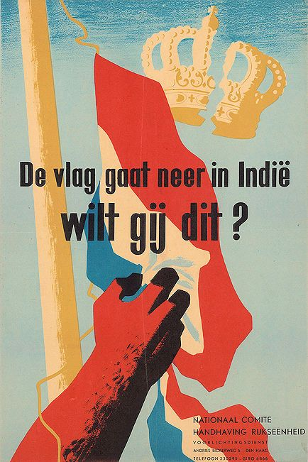 """The flag goes down on Indies [Indonesia], do you want this?"", Dutch National Committee for Maintaining Unity, ~1945"