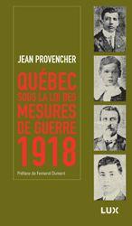 Québec sous la Loi des mesures de guerre  /  Ce livre raconte les cinq jours d'émeutes du printemps 1918, cinq jours dont l'issue a été funeste pour quatre Québécois. L'ironie de l'Histoire est parfois violente: pour s'être opposés à la guerre, des Québécois sont morts de la guerre, dans les rues mêmes de Québec.